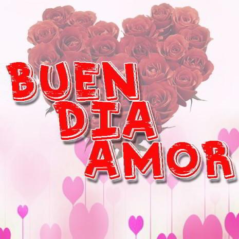Imágenes Mensajes Y Frases De Buenos Días Mi Amor Imágenes