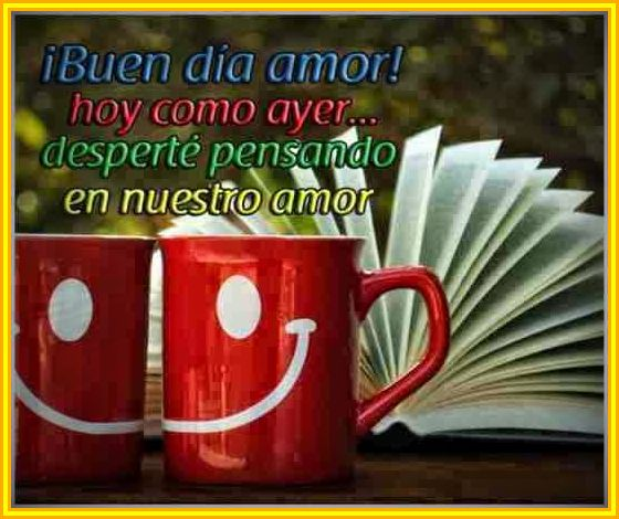 Imágenes Mensajes Y Frases De Buenos Días Mi Amor