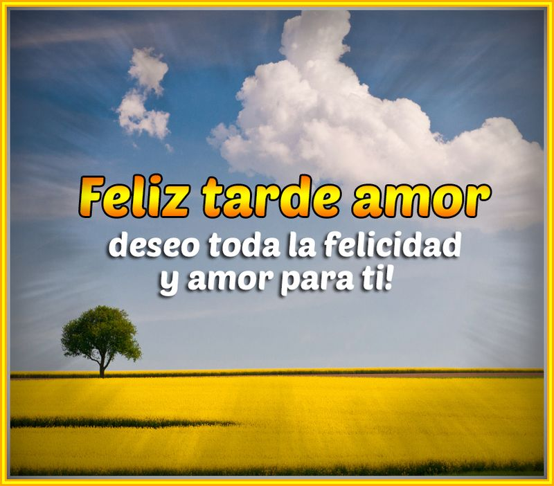 Frasesamor Frases Bonitas De Buenas Tardes Mi Amor