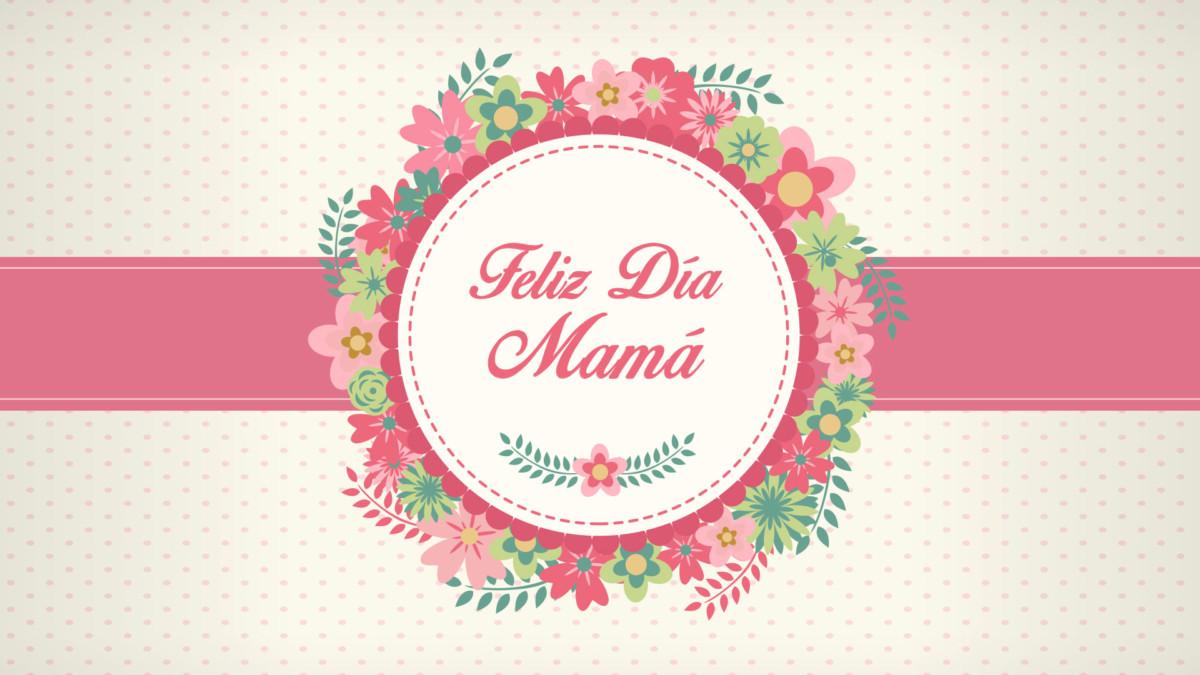 Feliz Día De La Madre » Imágenes, Frases, Mensajes Y