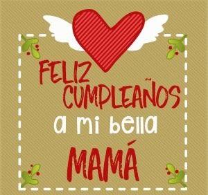 Imágenes De Feliz Cumpleaños Mamá Frases Y Mensajes Bonitos