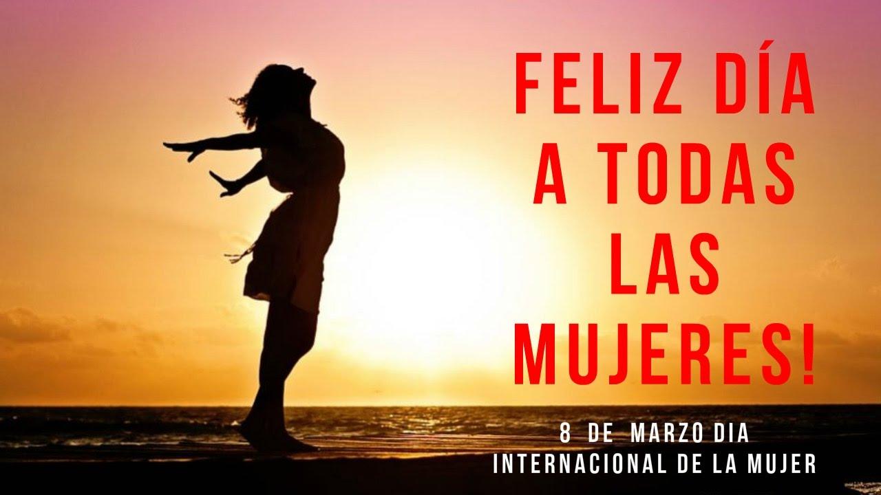 Feliz Día De La Mujer Imágenes Y Tarjetas Con Frases Para